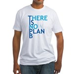 no plan b Fitted T-Shirt