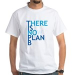 no plan b White T-Shirt