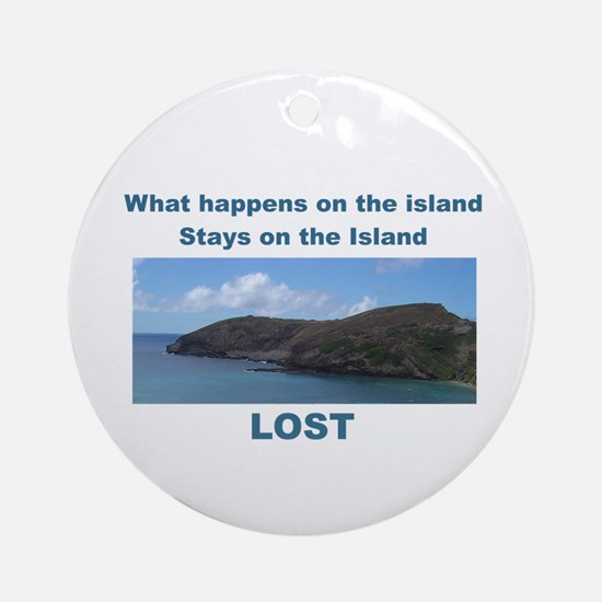 What happens on the island Ornament (Round)