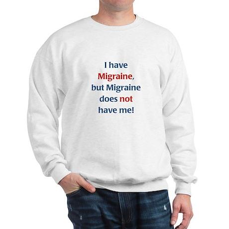 Migraines Do NOT Have Me Sweatshirt