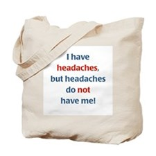 Headaches Do NOT Have Me Tote Bag