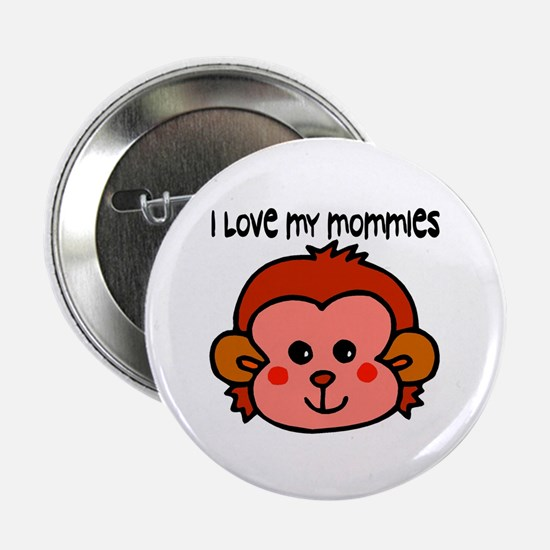 #6 I Love My Mommies Button
