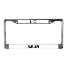 I Love miles License Plate Frame