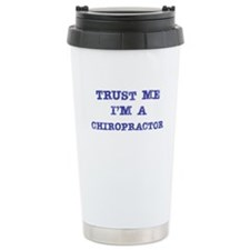 Chiropractor Trust Travel Mug