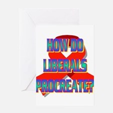 ANAL SEX: HOW LIBERALS PROCREATE. Greeting Card