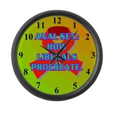 ANAL SEX: HOW LIBERALS PROCREATE. Large Wall Clock