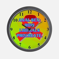 ANAL SEX: HOW LIBERALS PROCREATE. Wall Clock