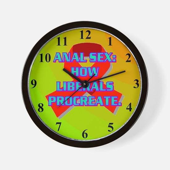 ANAL SEX: HOW LIBERALS PROCREATE. Wall Clock