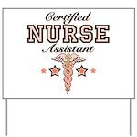 Certified Nurse Assistant Yard Sign