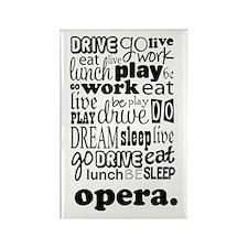 The Opera Life Rectangle Magnet