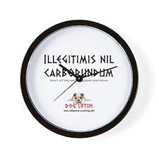 Illegitimis nil carborundum - Wall Clock