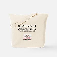 Illegitimis nil carborundum - Tote Bag