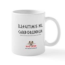 Illegitimis nil carborundum - Mug