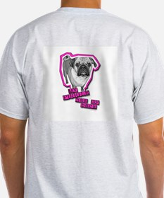 My Puggle has my back! T-Shirt