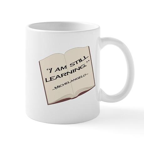 I'm still learning. Mug
