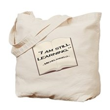 I'm still learning. Tote Bag