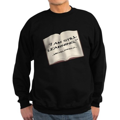 I'm still learning. Sweatshirt (dark)