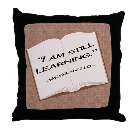 I'm still learning. Throw Pillow