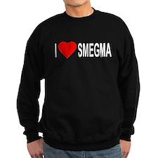 I Love Smegma Sweatshirt