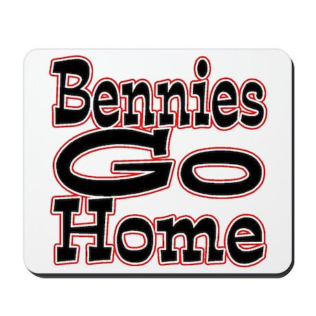 Go Home Bennies Mousepad