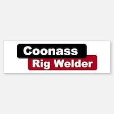 Coonass Rigwelder Bumper Bumper Bumper Sticker