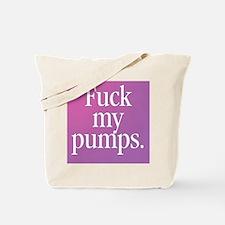 Fuck My Pumps Tote Bag