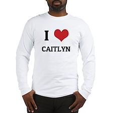 I Love Caitlyn Long Sleeve T-Shirt