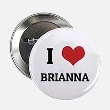 I Love Brianna Button