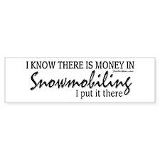 Money in Snowmobiling Bumper Sticker