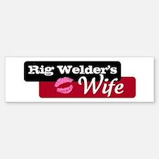 Rig Welder's Wife Bumper Bumper Bumper Sticker