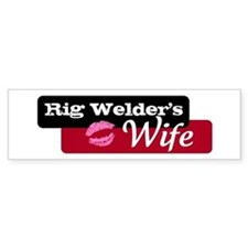 Rig Welder's Wife Bumper Bumper Sticker