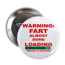 "Warning Fart Almost Done Load 2.25"" Button"