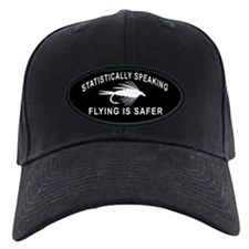 STATISTICALLY SPEAKING... FLYING IS SAFER -BCK Cap