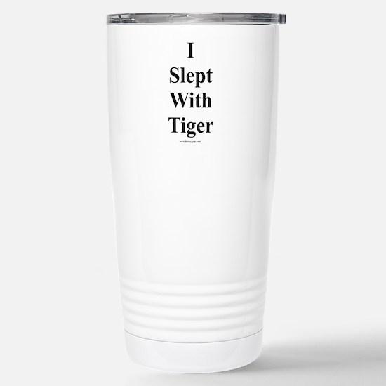 I Slept With Tiger Stainless Steel Travel Mug