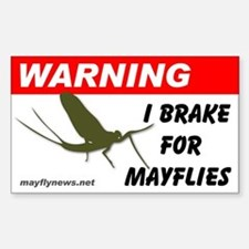 Warning I Brake for Mayflies - Decal