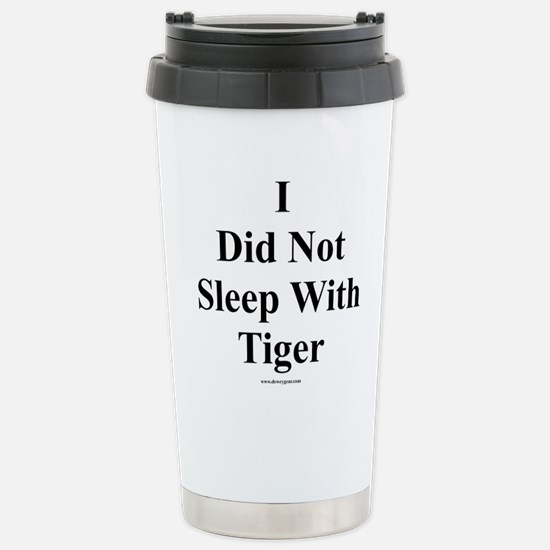 I Did Not Sleep With Tiger Stainless Steel Travel