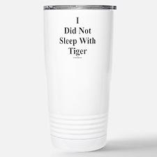 I Did Not Sleep With Tiger Thermos Mug