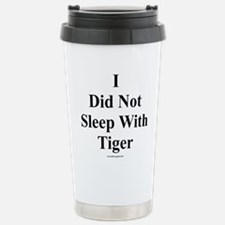 I Did Not Sleep With Tiger Travel Mug