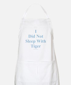 I Did Not Sleep With Tiger Apron