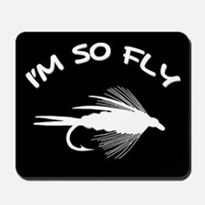 I'M SO FLY Mousepad