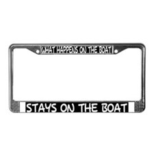 WHAT HAPPENS ON THE BOAT License Plate Frame