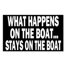 WHAT HAPPENS ON THE BOAT Decal