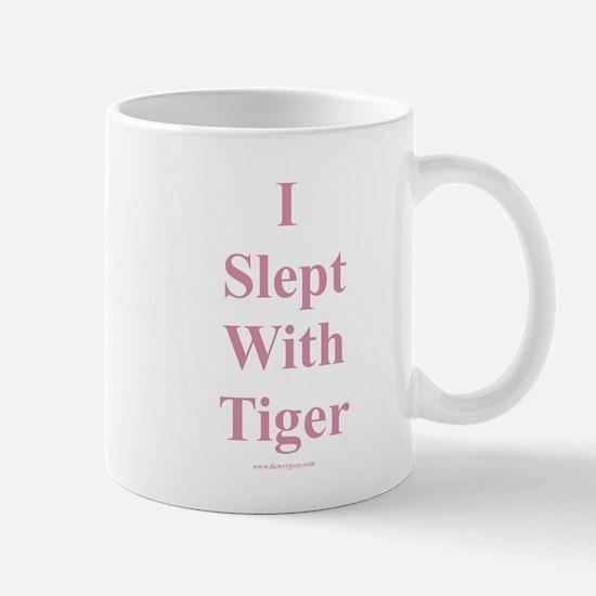 I Slept With Tiger Mug