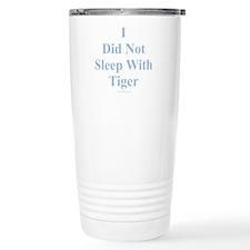 I Did Not Sleep With Tiger Travel Mug