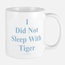 I Did Not Sleep With Tiger Mug