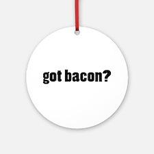 got bacon? Ornament (Round)