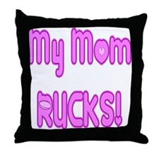 My Mom Rucks Throw Pillow