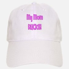 My Mom Rucks Baseball Baseball Cap