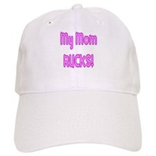 My Mom Rucks Baseball Cap