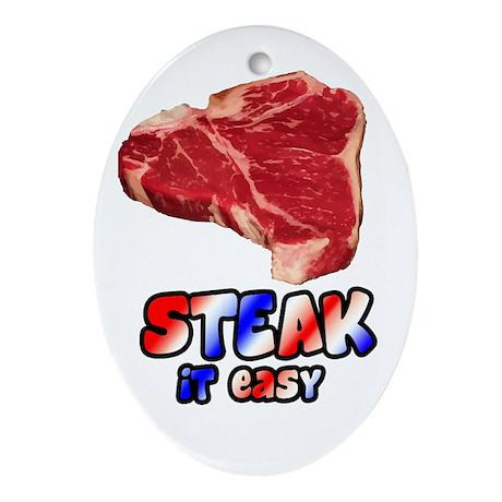 Steak it easy Oval Ornament